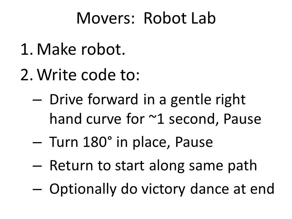 Movers: Robot Lab 1.Make robot.