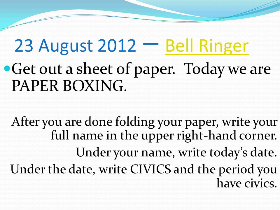 23 August 2012 一 Bell RingerBell Ringer Get out a sheet of paper.