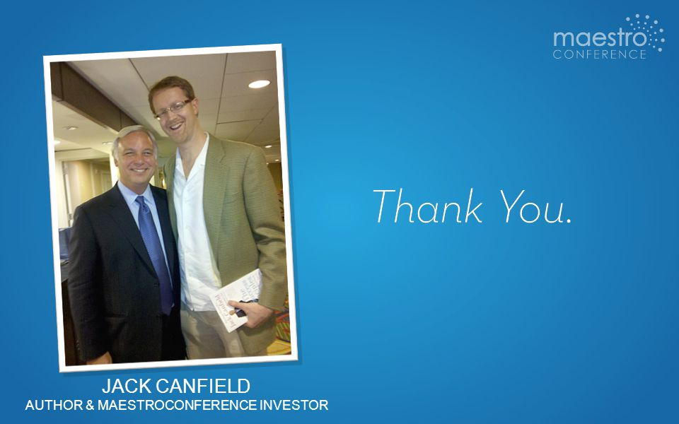 JACK CANFIELD AUTHOR & MAESTROCONFERENCE INVESTOR