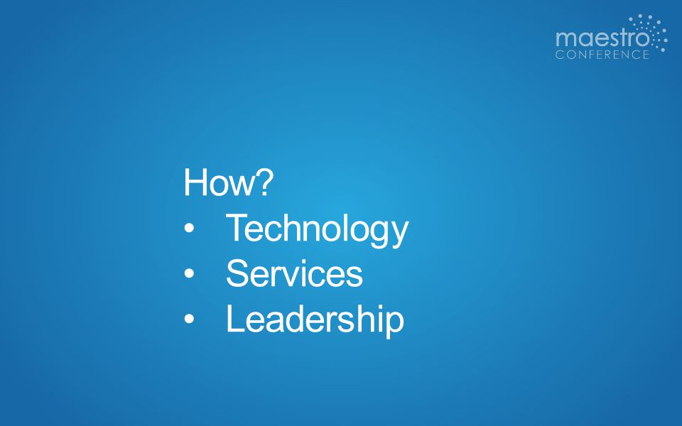 How? Technology Services Leadership