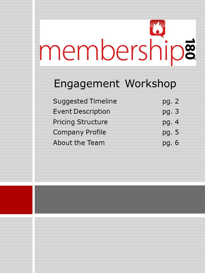 Suggested Timelinepg. 2 Event Descriptionpg. 3 Pricing Structurepg. 4 Company Profilepg. 5 About the Teampg. 6 Engagement Workshop