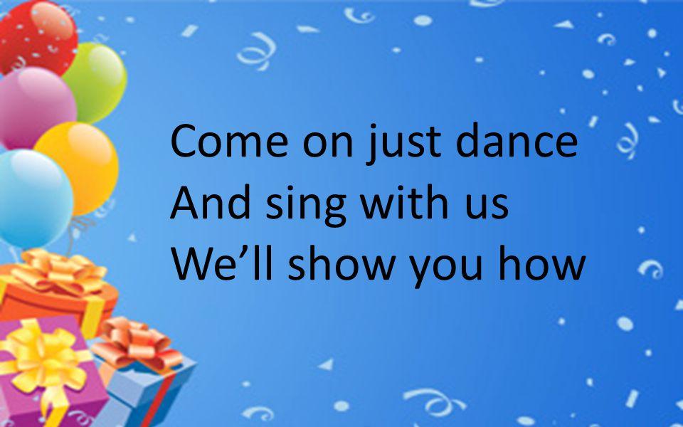 Music jamming Beat slamming Feet dancing Light shining (repeat 4x)