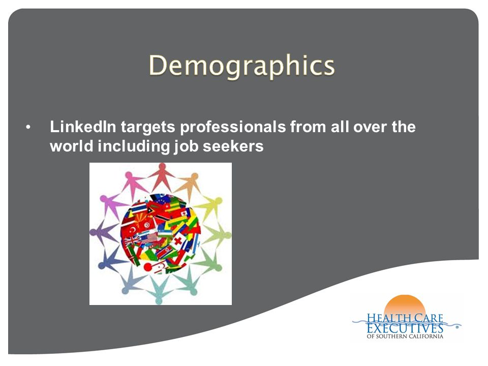 LinkedIn targets professionals from all over the world including job seekers