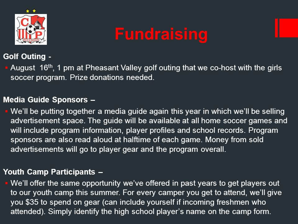 Fundraising Golf Outing -  August 16 th, 1 pm at Pheasant Valley golf outing that we co-host with the girls soccer program.