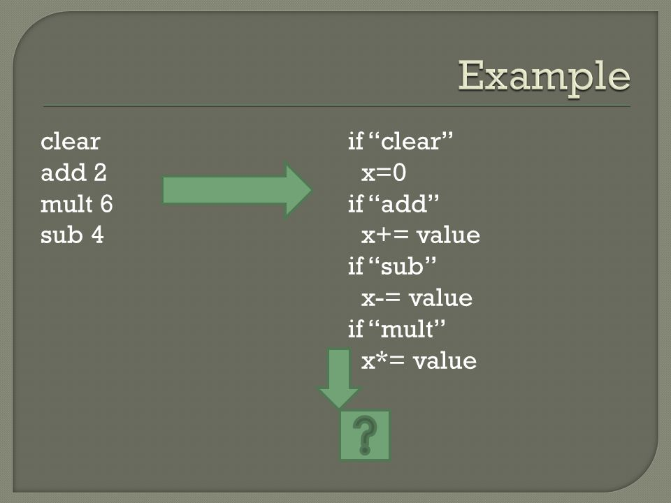 clear add 2 mult 6 sub 4 if clear x=0 if add x+= value if sub x-= value if mult x*= value