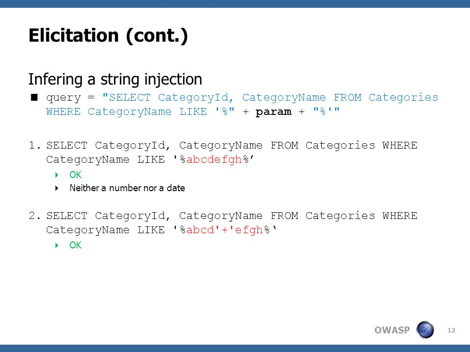 OWASP Elicitation (cont.) Infering a string injection  query =