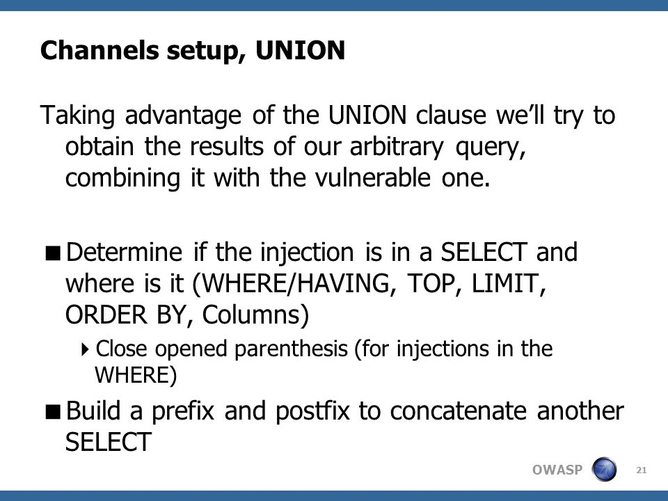 OWASP Channels setup, UNION Taking advantage of the UNION clause we'll try to obtain the results of our arbitrary query, combining it with the vulnera