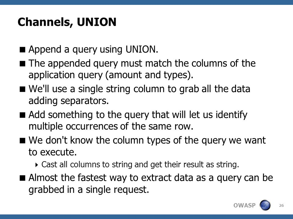 OWASP Channels, UNION  Append a query using UNION.