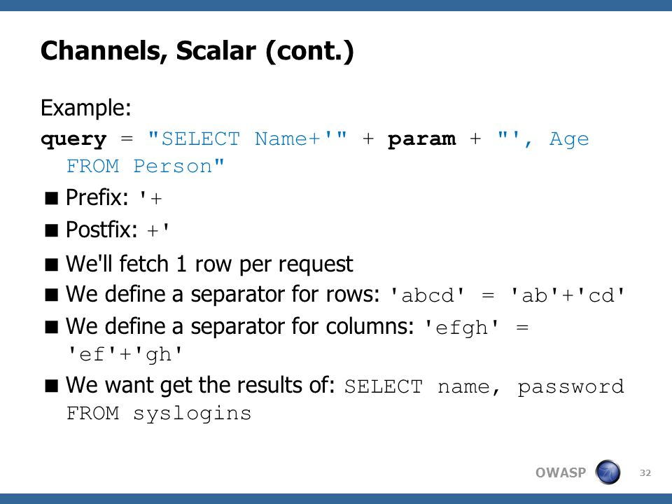 OWASP Channels, Scalar (cont.) Example: query =