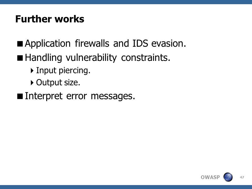 OWASP Further works  Application firewalls and IDS evasion.