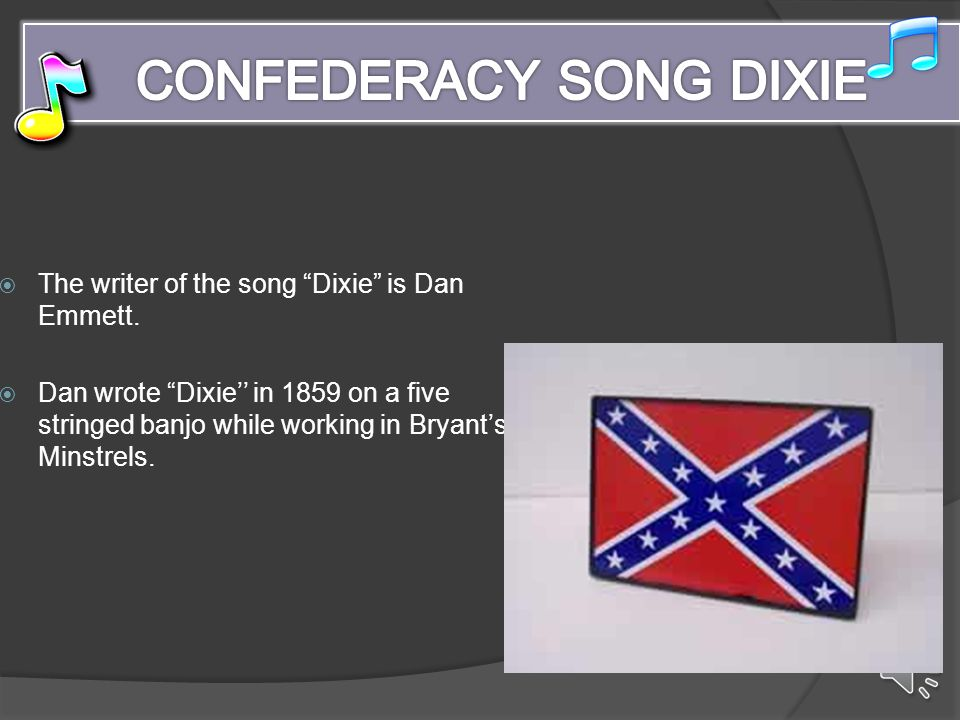 Contrast  The confederate songs were happy about no changes in their way of life which is stated in these sentences Oh, I wish I was in the land of cotton, Old times there are not forgotten  In the Union and Slaves they wanted there to be changes in the confederacy.