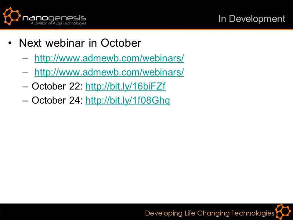 In Development Next webinar in October – http://www.admewb.com/webinars/http://www.admewb.com/webinars/ – http://www.admewb.com/webinars/http://www.admewb.com/webinars/ –October 22: http://bit.ly/16biFZfhttp://bit.ly/16biFZf –October 24: http://bit.ly/1f08Ghqhttp://bit.ly/1f08Ghq