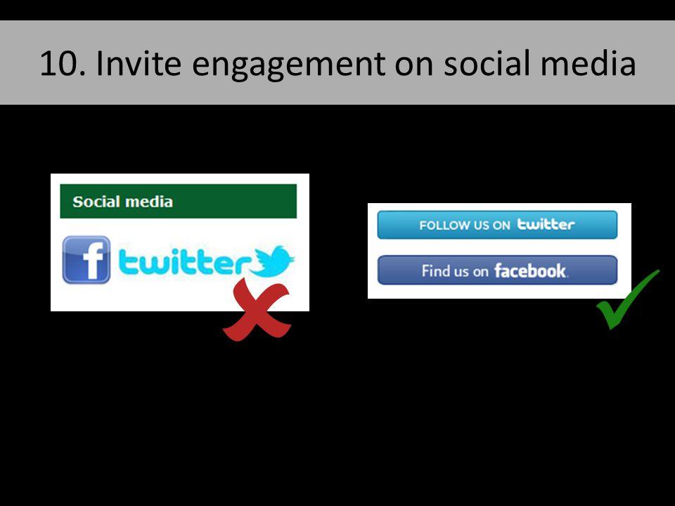 10. Invite engagement on social media