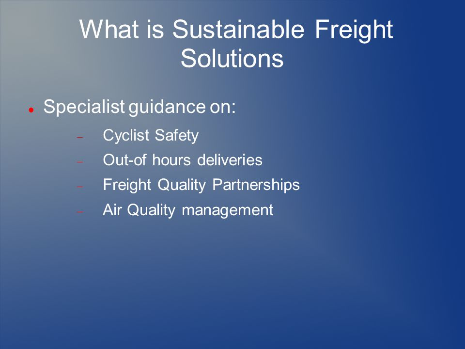 What is Sustainable Freight Solutions Specialist guidance on:  Cyclist Safety  Out-of hours deliveries  Freight Quality Partnerships  Air Quality management