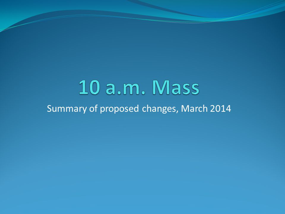 Summary of proposed changes, March 2014