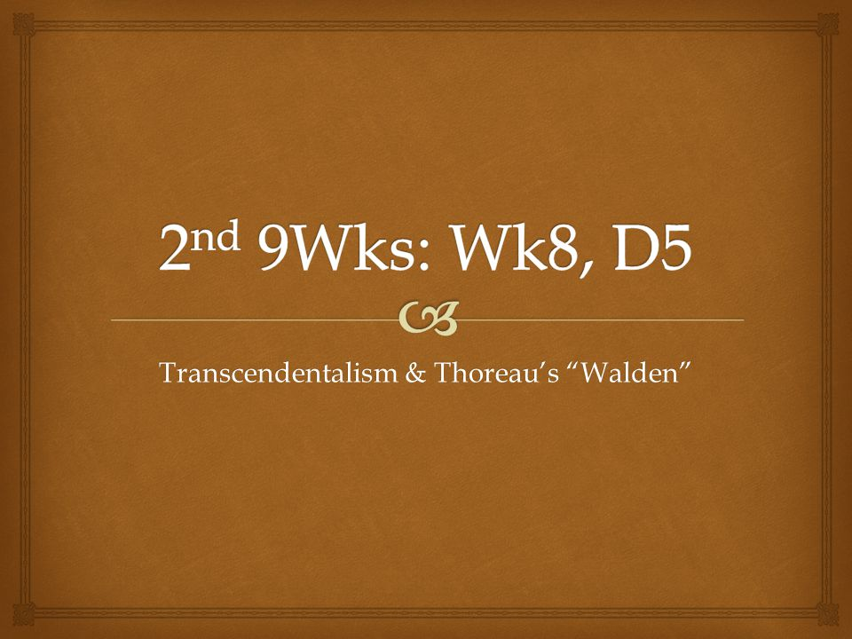 Transcendentalism & Thoreau's Walden