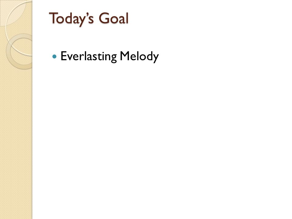 Today's Goal Everlasting Melody