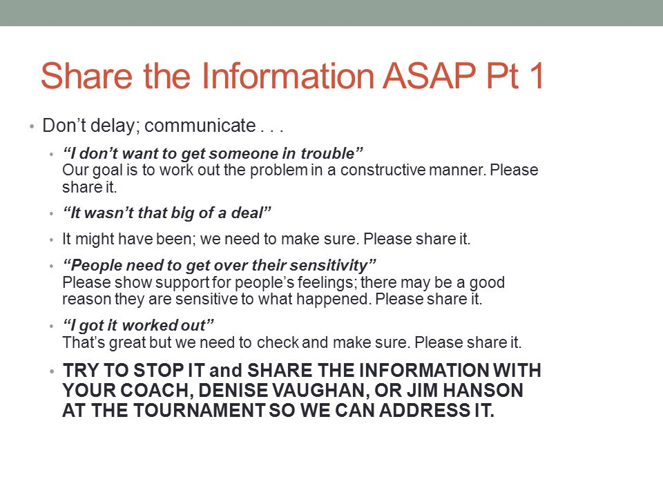 Share the Information ASAP Pt 1 Don't delay; communicate...