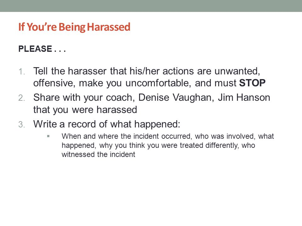 If You're Being Harassed PLEASE... 1.