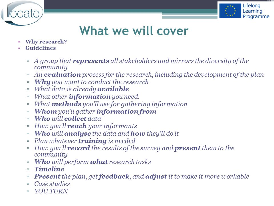 What we will cover Why research? Guidelines ▫Α group that represents all stakeholders and mirrors the diversity of the community ▫Αn evaluation proces
