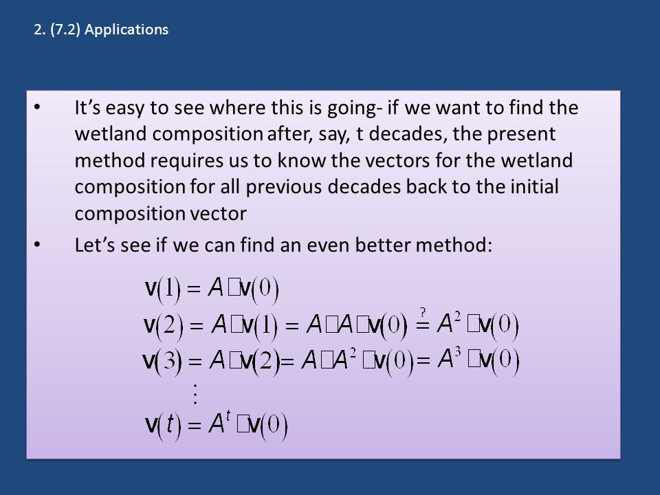 It's easy to see where this is going- if we want to find the wetland composition after, say, t decades, the present method requires us to know the vec