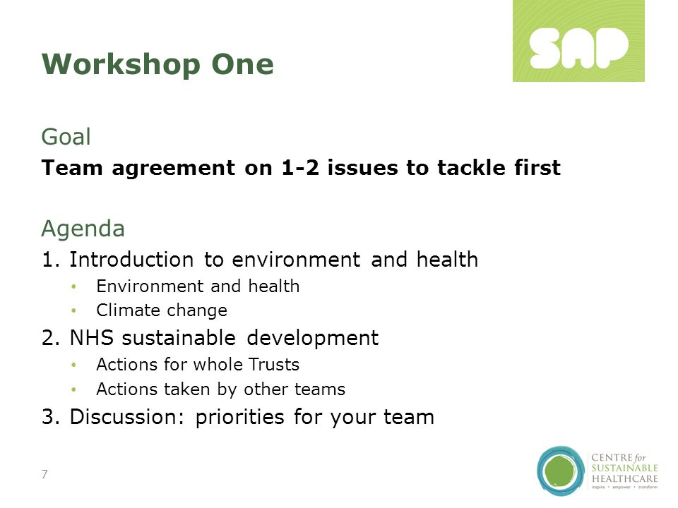 Workshop One Goal Team agreement on 1-2 issues to tackle first Agenda 1.