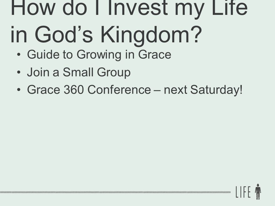 How do I Invest my Life in God's Kingdom.