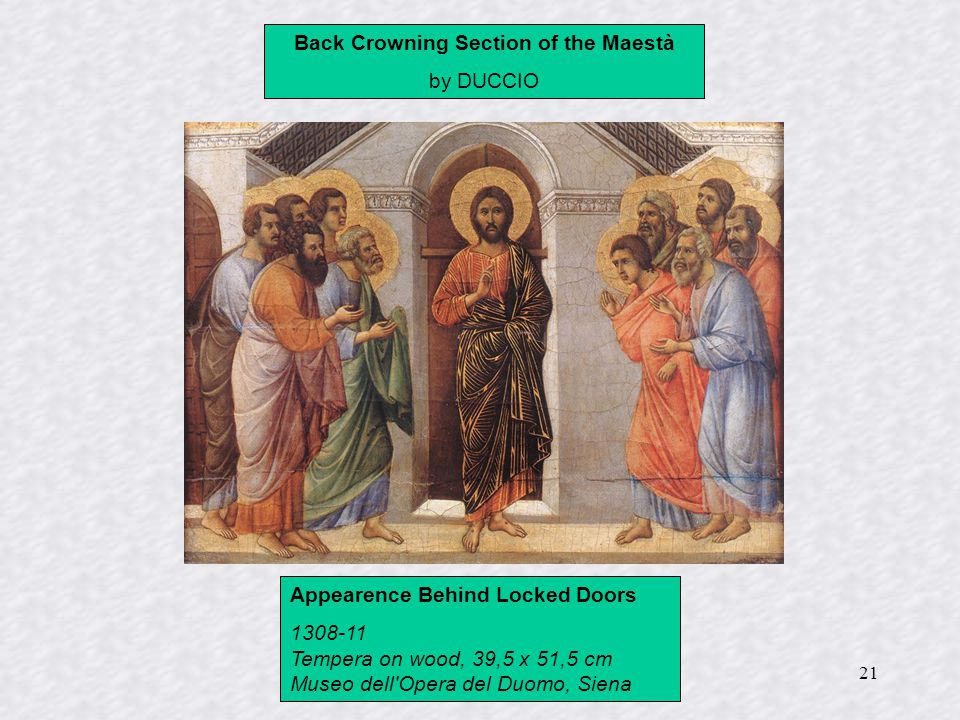 21 Back Crowning Section of the Maestà by DUCCIO Appearence Behind Locked Doors 1308-11 Tempera on wood, 39,5 x 51,5 cm Museo dell'Opera del Duomo, Si