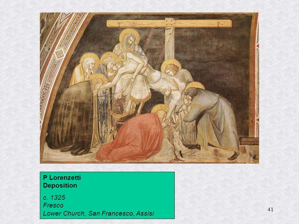 41 P Lorenzetti Deposition c. 1325 Fresco Lower Church, San Francesco, Assisi