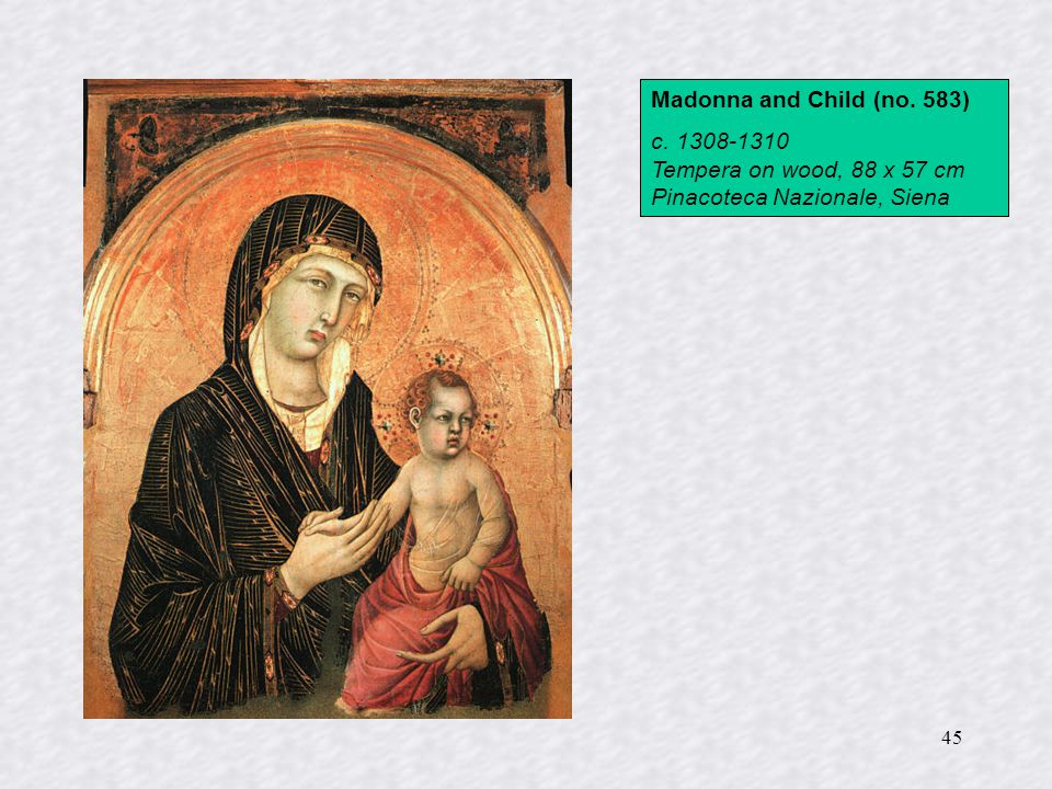 46 Madonna of Mercy 1308-10 Tempera on wood, 154 x 84 cm Pinacoteca Nazionale, Siena