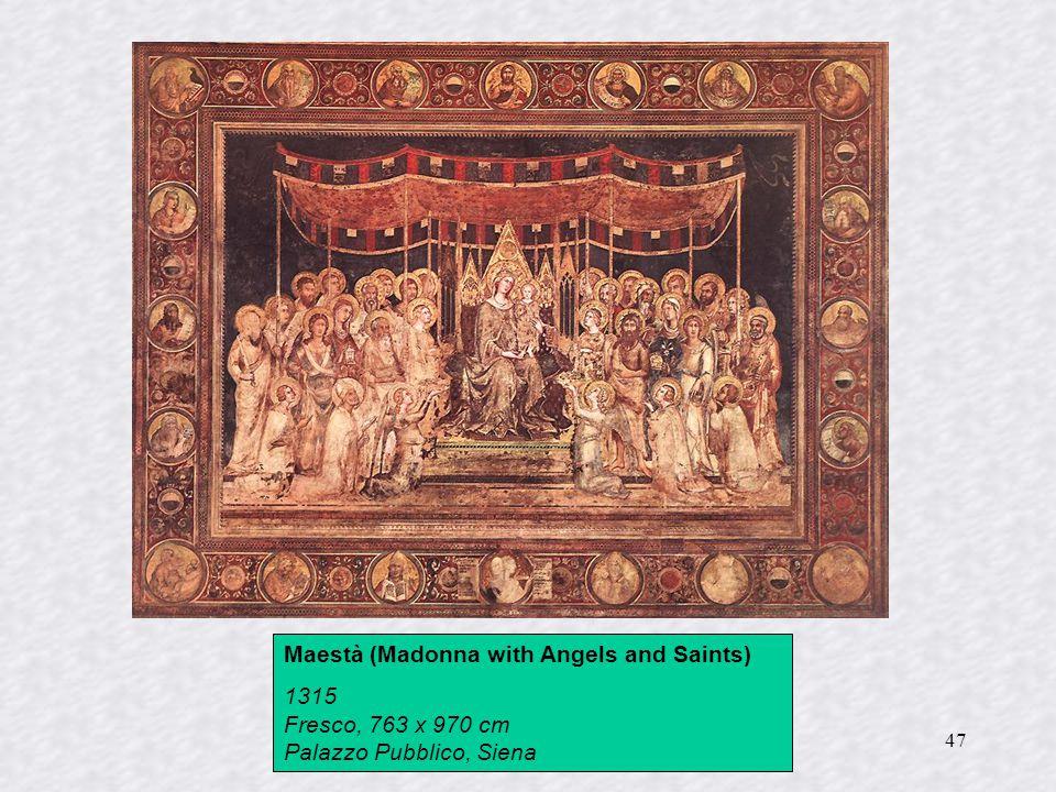 47 Maestà (Madonna with Angels and Saints) 1315 Fresco, 763 x 970 cm Palazzo Pubblico, Siena