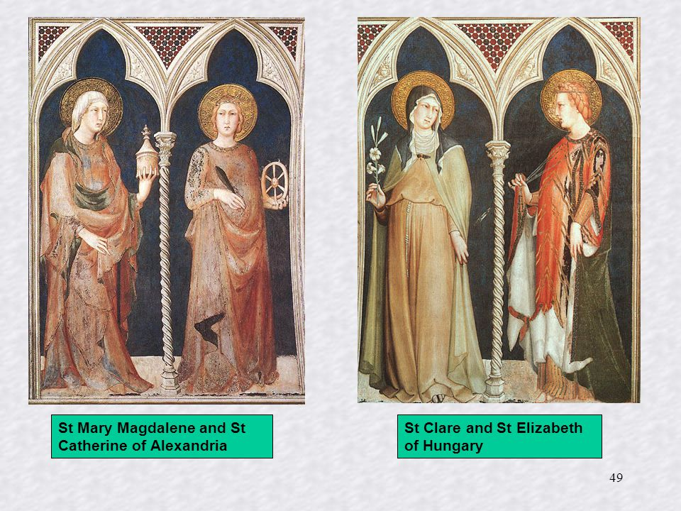 49 St Clare and St Elizabeth of Hungary St Mary Magdalene and St Catherine of Alexandria