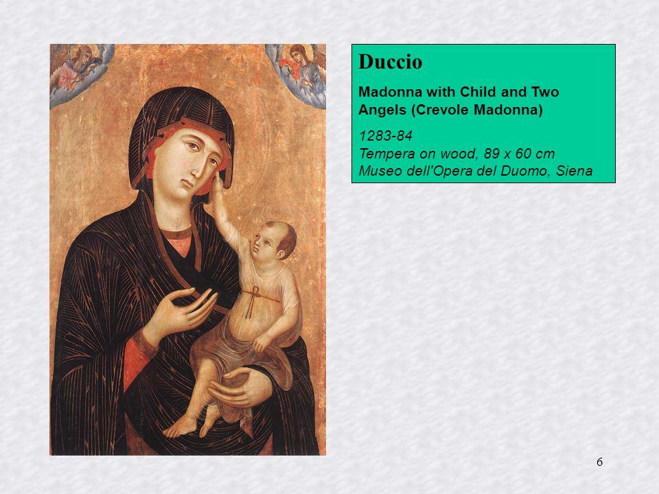 6 Duccio Madonna with Child and Two Angels (Crevole Madonna) 1283-84 Tempera on wood, 89 x 60 cm Museo dell'Opera del Duomo, Siena