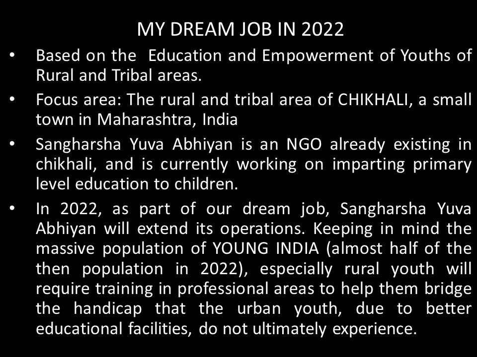 MY DREAM JOB IN 2022 Based on the Education and Empowerment of Youths of Rural and Tribal areas.