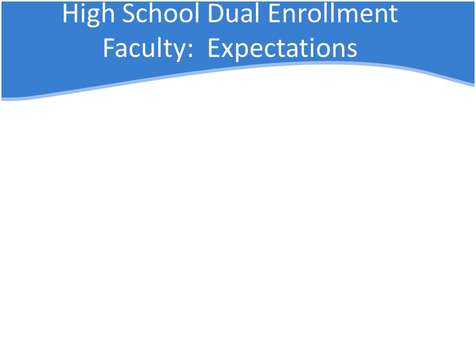 High School Dual Enrollment Faculty: Expectations