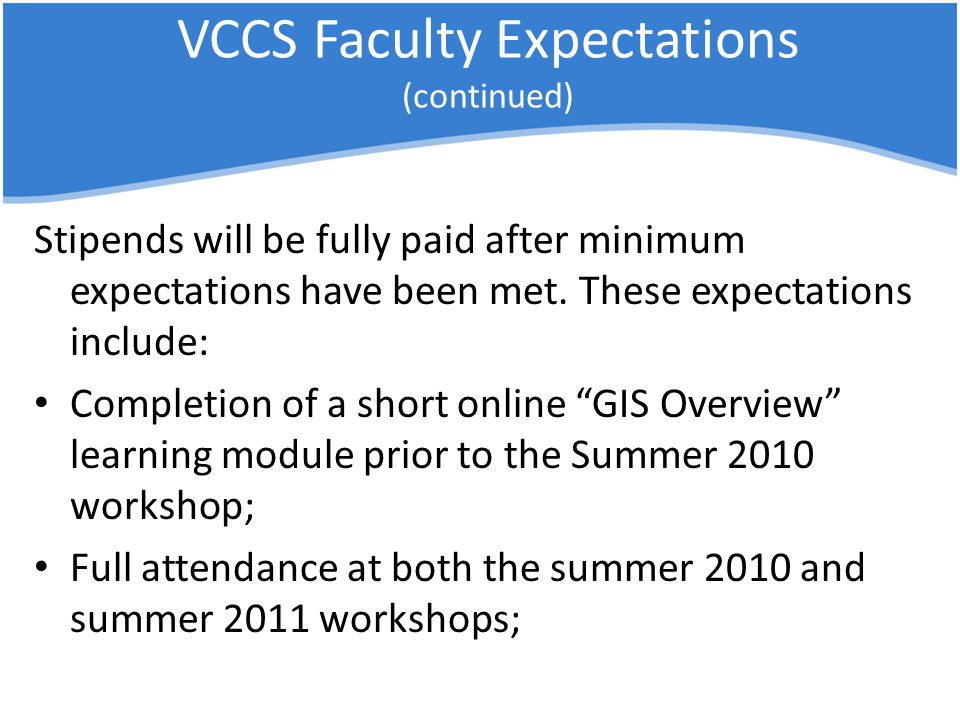 VCCS Faculty Expectations (continued) Stipends will be fully paid after minimum expectations have been met.