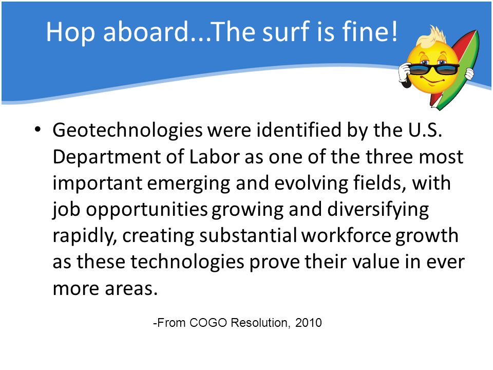 Hop aboard...The surf is fine. Geotechnologies were identified by the U.S.