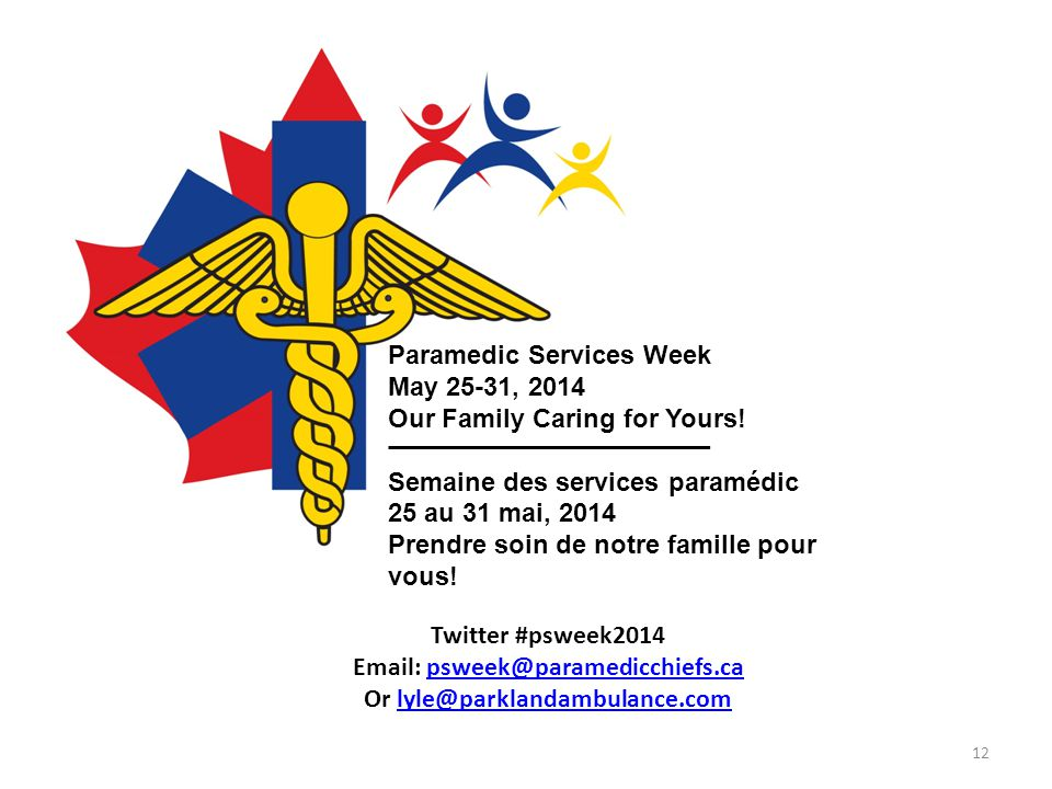 Paramedic Services Week May 25-31, 2014 Our Family Caring for Yours.