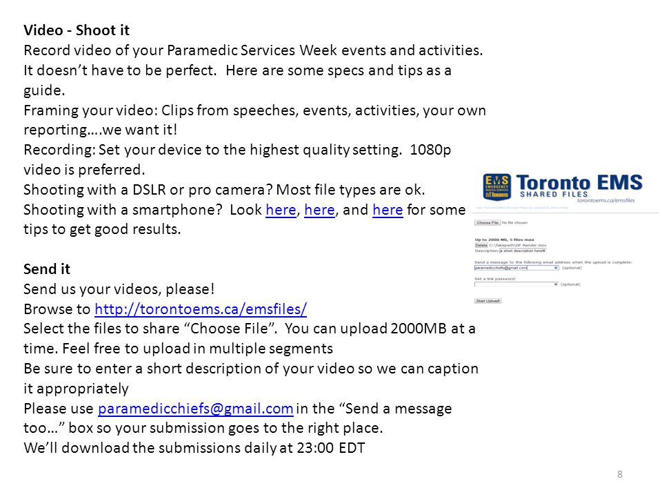 8 Video - Shoot it Record video of your Paramedic Services Week events and activities.