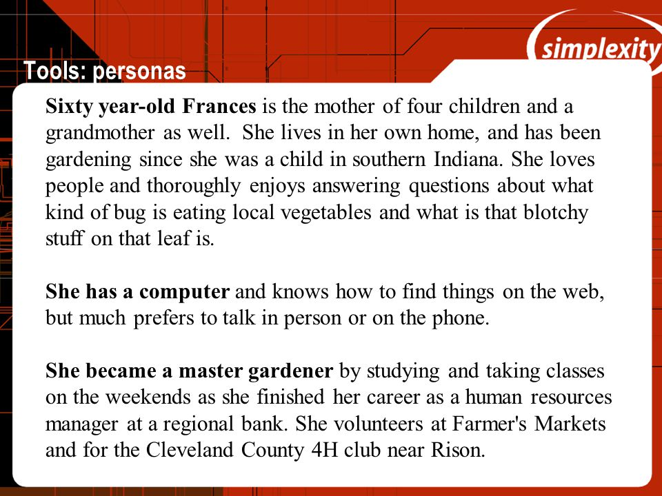 Tools: personas Sixty year-old Frances is the mother of four children and a grandmother as well.
