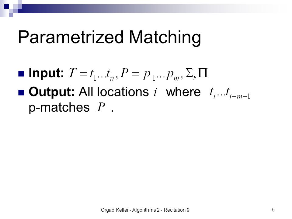 Orgad Keller - Algorithms 2 - Recitation 9 6 We can reduce the problem, to the same problem with (m-match).
