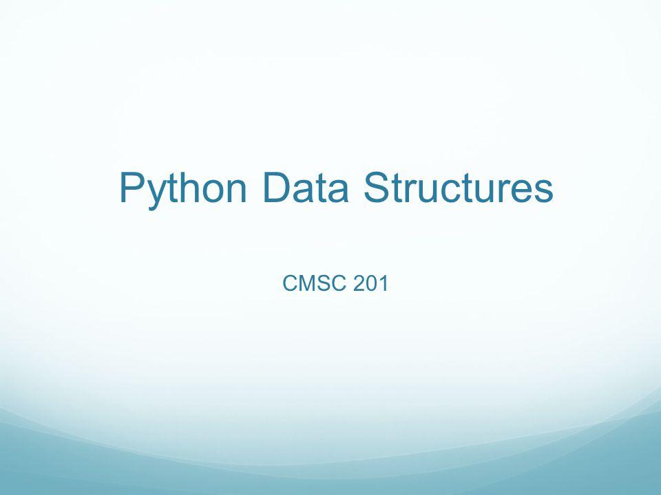 Python Data Structures CMSC 201