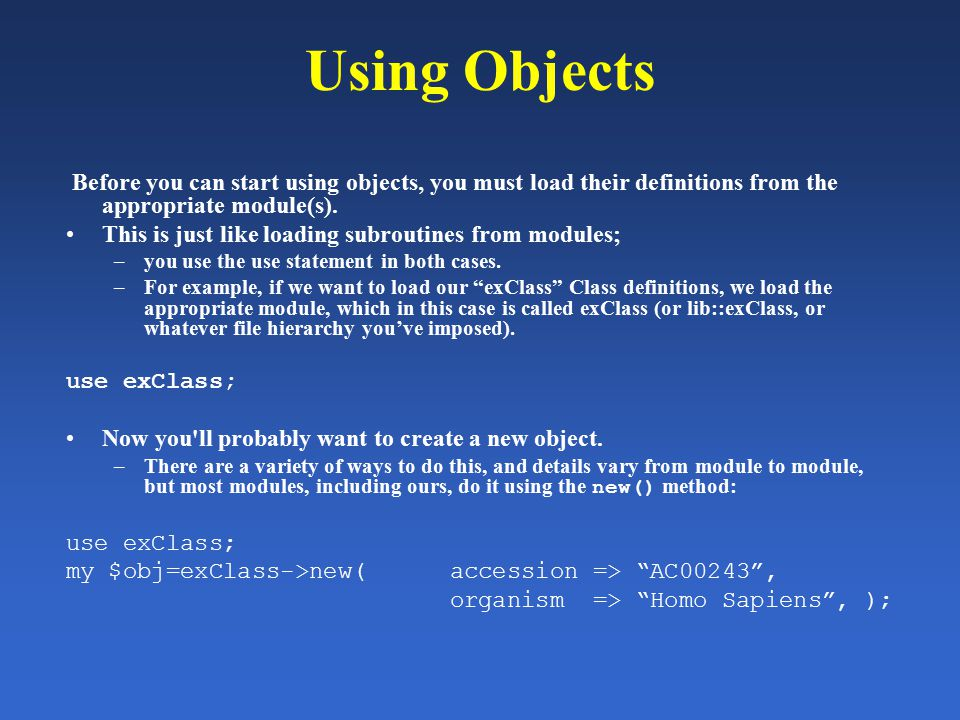 Using Objects Before you can start using objects, you must load their definitions from the appropriate module(s).