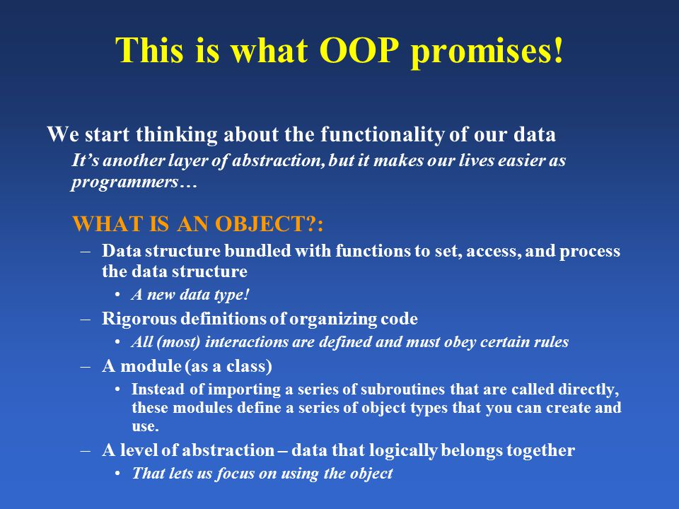 This is what OOP promises.