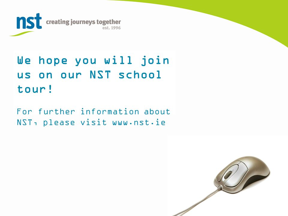 We hope you will join us on our NST school tour.