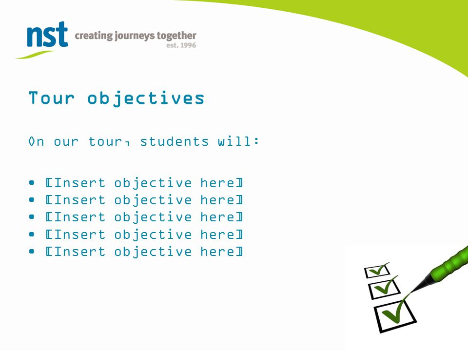 Tour objectives On our tour, students will: [Insert objective here]