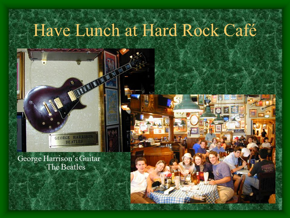 Have Lunch at Hard Rock Café George Harrison's Guitar The Beatles