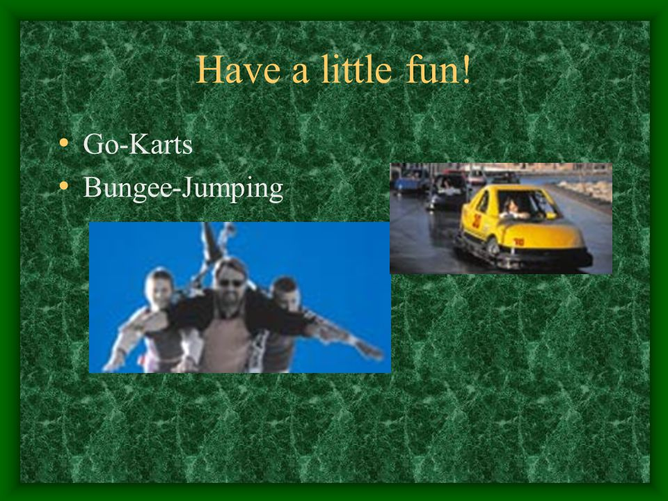 Have a little fun! Go-Karts Bungee-Jumping