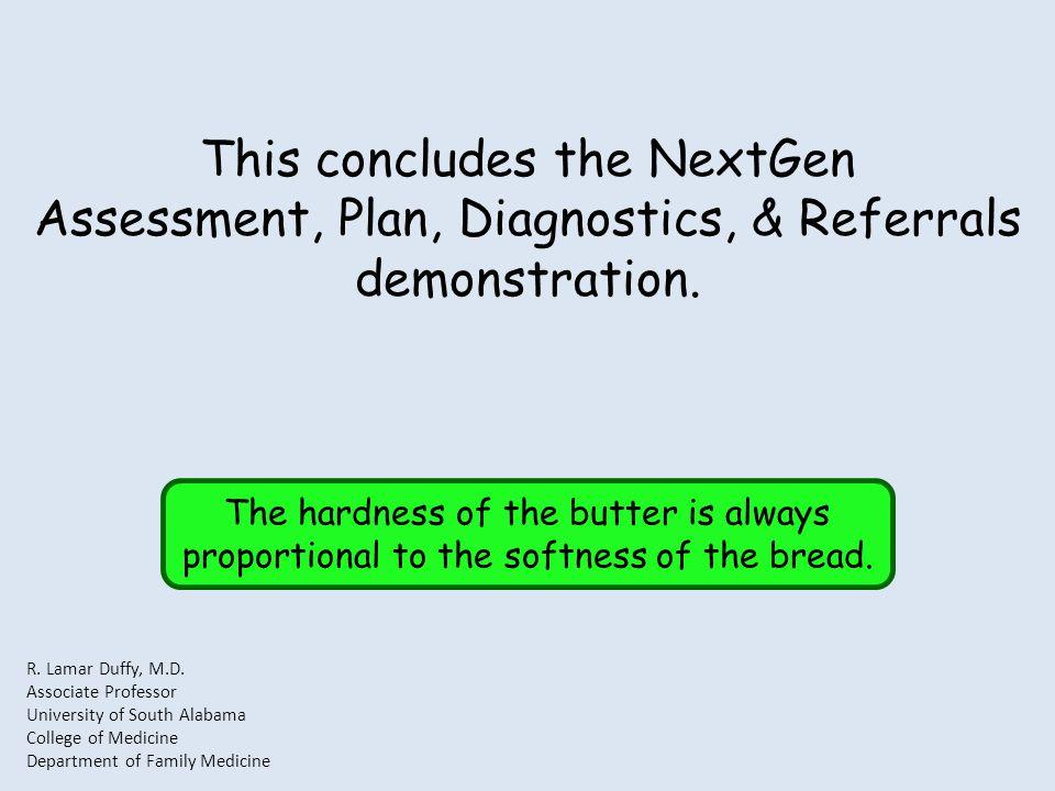This concludes the NextGen Assessment, Plan, Diagnostics, & Referrals demonstration.