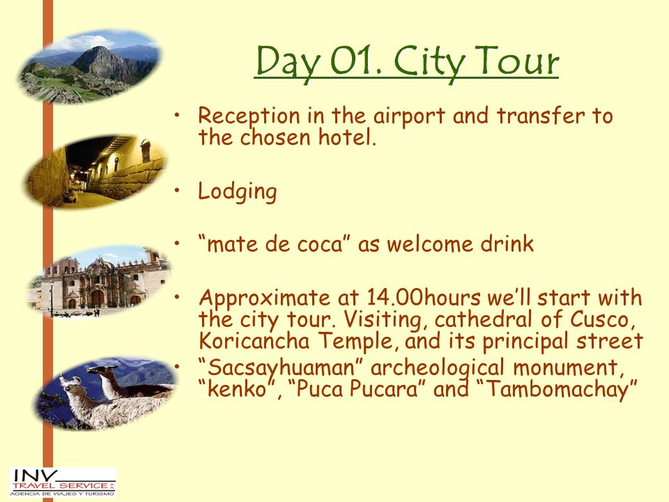 "Day 01. City Tour Reception in the airport and transfer to the chosen hotel. Lodging ""mate de coca"" as welcome drink Approximate at 14.00hours we'll s"